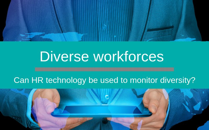 Using HR technology to monitor a diverse workforce