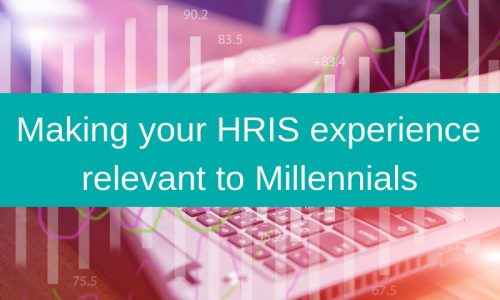 Making your HRIS experience relevant to Millennials