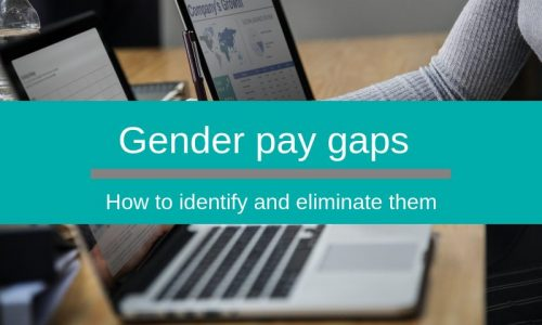 Identify and eliminate gender pay gaps