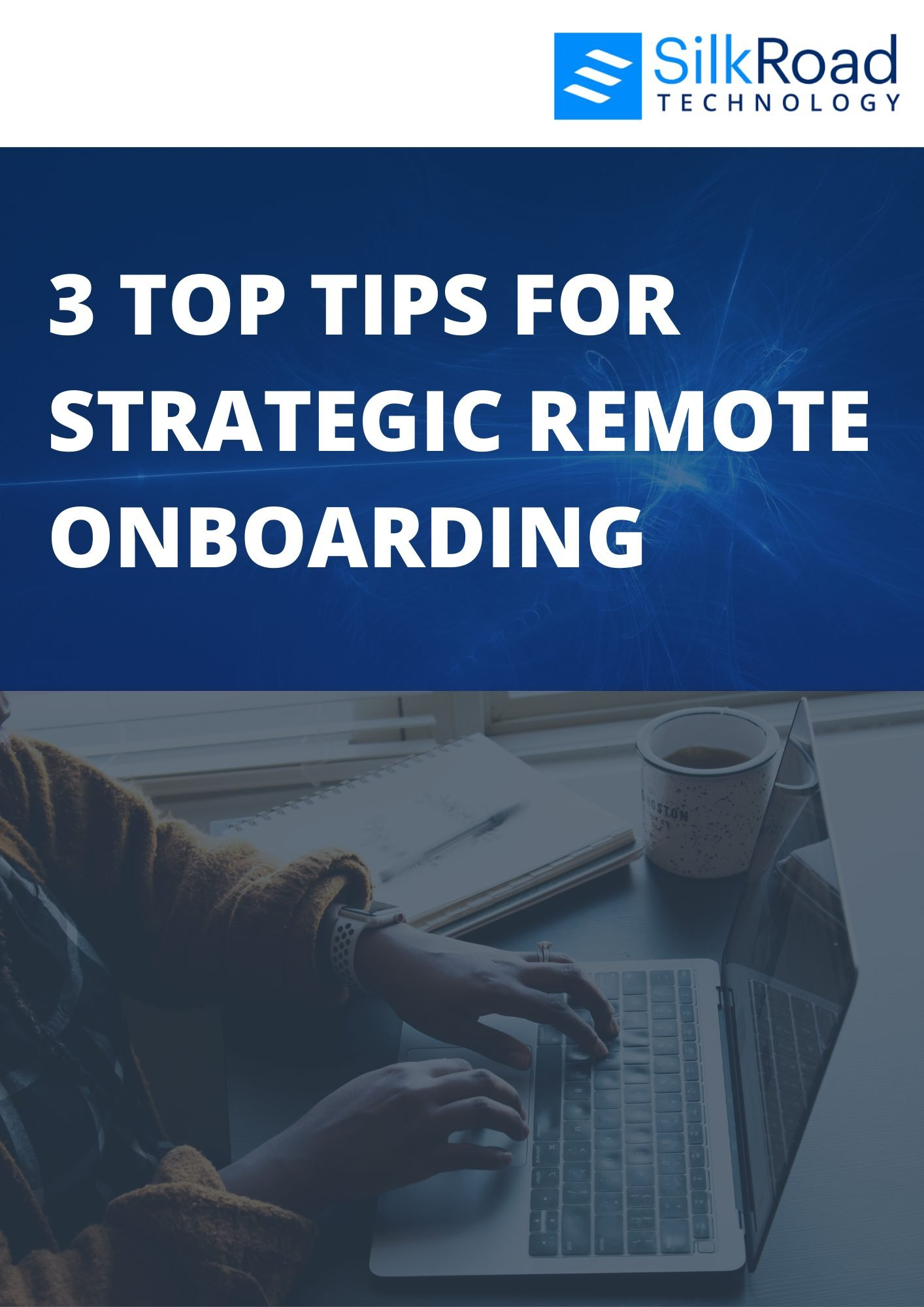 3-top-tips-for-strategic-remote-onboarding-silver-cloud-silkroad-technology